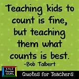 Quotes for Teachers: Teaching Kids What Counts | A to Z Teacher Stuff ...