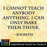 Quotes for Teachers: …Make Them Think | A to Z Teacher Stuff Tips ...
