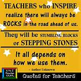 Quotes for Teachers: Stepping Stones | A to Z Teacher Stuff Tips for ...