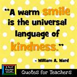 Quotes for Teachers: A warm smile… | A to Z Teacher Stuff Tips for ...