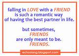 ... best partner in life but sometimes, friends are meant to be friends
