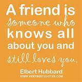 TRUE Friendship quotes - A friend is someone who knows all about you ...