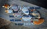 True Friends will leave Footprints Quotes « QuoteShared.com ...