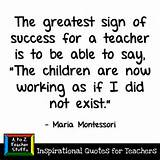 Quotes for Teachers: The greatest sign of success for a teacher… | A ...