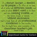 Quotes for Teachers: If a doctor, lawyer, or dentist… | A to Z ...