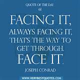 Motivational Quote Of The Day: Face it! - Inspirational Quotes about ...