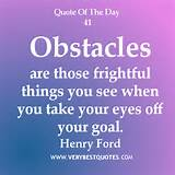 Motivational Quote Of The Day 1/31/2013: Obstacles are those frightful ...