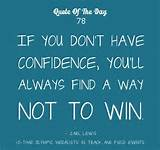 Motivational Quote Of The Day - Have confidence - Quotes, Love Quotes ...