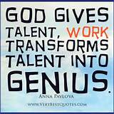 Motivational Quotes About Work – God gives talent - Inspirational ...