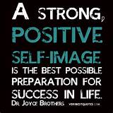 Motivational quotes, A strong, positive self-image is the best ...