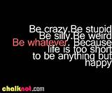 best life quotes - BE WHATEVER-Life Quotes