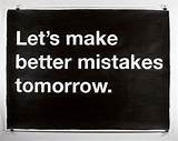 life quotes lets make better mistakes tomorrow Life Quotes Lets Make ...