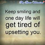 cute life quotes - Keep smiling and one day