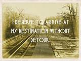 Quotes On Images » All Quotes On Images » I Deserve To Arrive At