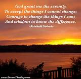 The Serenity Prayer God grant me the serenity to accept the things I ...