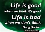 Life is Good Quotes with picture - Positive Thinking quote about life ...