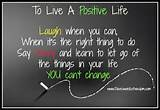 To Live A Positive Life Laugh When You Can, When It's the Right ...