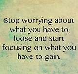 Bright Happy Life Quotes Stop Worrying About What You Have To Loose ...