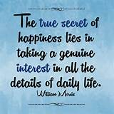Beautiful Quotes On Daily Life The True Secret Of Happiness Lies In ...