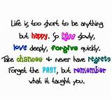 Fabulous Happy Life Quotes Life Is Too Short To Be Anything but happy ...