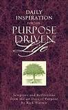 Daily Inspiration for the Purpose Driven Life: Scriptures and ...