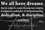 We all have dreams. But in order to make dreams into reality, it takes ...