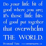 Inspirational words – do your little bit of good - Inspirational ...
