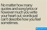 No Matter How Many Quotes And Song Lyrics Or However Much You Write ...