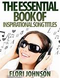 The Essential Book Of Inspirational Song Titles