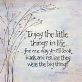 Inspirational Quotes » The little things