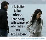 It is better to be alone – Awesome April fool sad quote on 2013