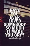 cute love quotes - Have You Ever Loved - Entertainment world
