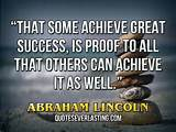 That some achieve great success, is proof to all that others can ...