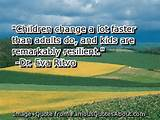 Children change a lot faster than adults do, and kids are remarkably ...