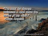 ... need for change bulldozed a road down the center of my mind. (quote