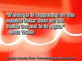 If change is happening on the outside faster than on the inside the ...