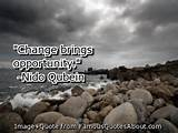 Change brings opportunity. (quote)