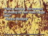 ... is change; we measure its passing by how much things alter. (quote