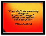 If-you-dont-like-something-change-it.-If-you-cant-change-it-change ...