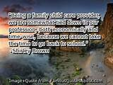 Being a family child care provider, we are somewhat tied down in our ...