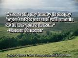 Above all, my family is deeply important to me and will remain so in ...