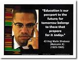 Education is our passport to the future; for tomorrow belongs to ...