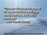 The aim of education should be to convert the mind into living ...
