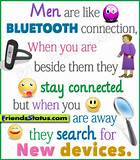 Men are like Bluetooth connection - Funny sayings about men
