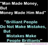 man made money but money made him mad funny quotes - Funny Loves Fun ...